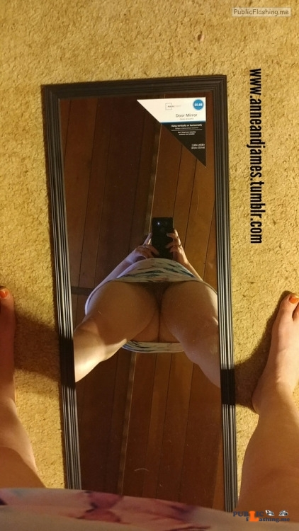 No panties anneandjames: Got a new mirror.. This is how you take a selfie... pantiesless Public Flashing