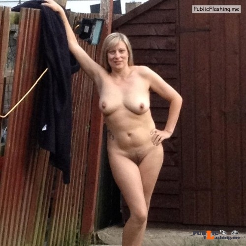 Ass flashing roast68: Naked in my garden! A bit risky as we are overlooked... Public Flashing