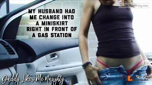 Hubby had her change into a miniskirt in gas station Public Flashing